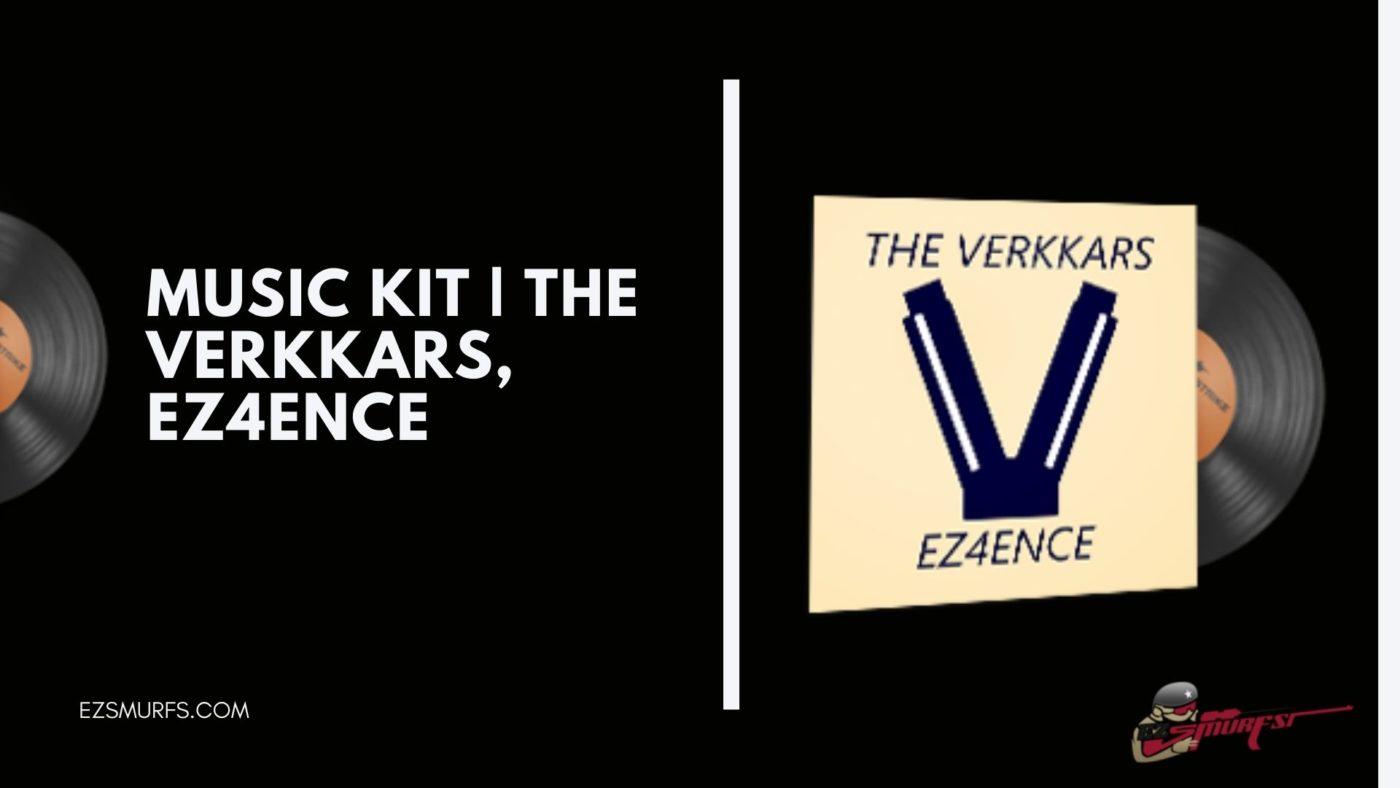 CSGO Music Kit | The Verkkars, EZ4ENCE